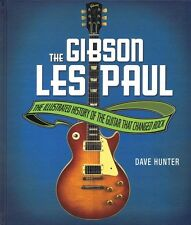 The Gibson Les Paul The Illustrated History of the Guitar That Changed 000139588