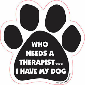 Dog Magnetic Paw Decal - Who Needs A Therapist.. I Have My Dog - Made In USA