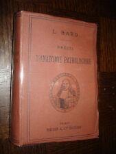 PRECIS D'ANATOMIE PATHOLOGIQUE - L. Bard 1899
