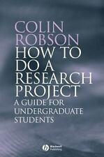 How to Do a Research Project : A Guide for Undergraduate Students by Colin...