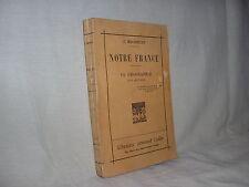 Notre France par Michelet sa géographie son histoire