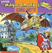 The Magic School Bus Going Batty: A Book About Bats by Cole, Joanna