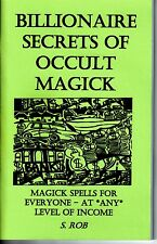 BILLIONAIRE SECRETS OF OCCULT MAGICK book by S. Rob money magic