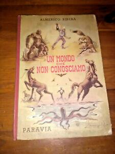 Un mondo che non conosciamo -Almerico Ribera -Prima edizione Paravia