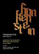 Frankenstein: Annotated for Scientists, Engineers, and Creators of All Kinds (..