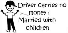FUNNY FAMILY STICKER DRIVER CARRIES NO MONEY MY FAMILY KEEPS ME BROKE BNS