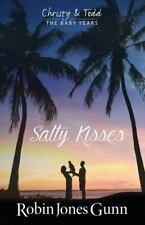 Salty Kisses : Christy and Todd: the Baby Years by Robin Jones Gunn (2017, Trade Paperback)