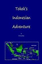 NEW Tokek's Indonesian Adventure by Mr Richard Mays