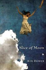 Slice of Moon, Dower, Kim, Very Good Book