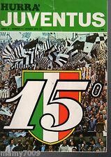 HURRA JUVENTUS=N°6 1973=15° SCUDETTO JUVENTUS=COPPA CAMPIONI JUVENTUS-AJAX 0-1