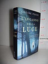 LIBRO Louise Penny L'INGANNO DELLA LUCE 1^ed.2013 Traduz.Maria Clara Pasetti☺