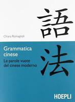 Grammatica cinese. Le parole vuote del cinese moderno - Romagnoli Chiara