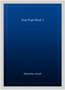 Viva! Pupil Book 1, Paperback by Mclachlan, Anneli, Brand New, Free P&P in th...