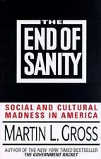The End of Sanity: Social and Cultural Madness in America, Gross, Martin L., 038