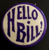 Vintage ELKS - BPOE Hello Bill! Celluloid Pinback