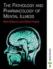 The Pathology and Pharmacology of Mental Illness (Mental Health-ExLibrary