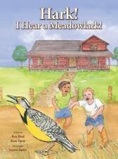 Hark! I Hear a Meadowlark! by Kim Harp and Roy Bird (2013, Hardcover)