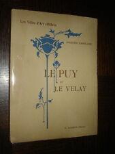 LE PUY ET LE VELAY - J. Langlade 1921 - Haute-Loire Auvergne