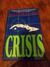 Crisis by Alexander M. Grace (1991, Hardcover)