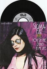 SIGMA FAY You're The Drug In My Life 45/GER/PIC