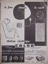 PUBLICITÉ DE PRESSE 1960 CALOR CHALEUR ELECTRIQUE RADIATEURS - ADVERTISING