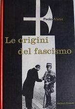 PAOLO ALATRI LE ORIGINI DEL FASCISMO EDITORI RIUNITI 1963