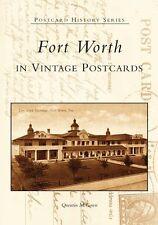 Fort Worth in Vintage Postcards [Postcard History Series] [TX]