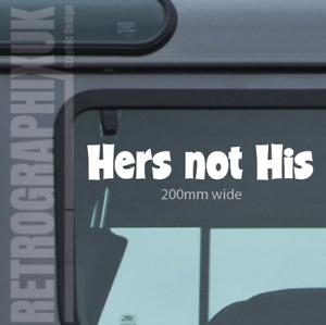 Hers Not His - 4x4 Van Car Sticker    PAIR CUT VINYL 200mm Wide 002