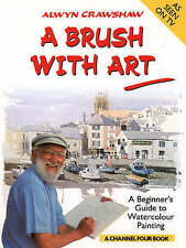 A Brush with Art: A Beginner's Guide to Watercolour Painting (A Channel Four Boo