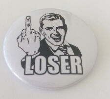 Loser Badge 50mm Pin Button Badge Novelty Gift D1