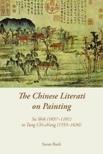 The Chinese Literati On Painting: Su Shih (1037-1101) To Tung Ch'i-Ch'ang (15...