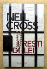 Neil Cross, I resti di lei, Ed. Rizzoli, 2010