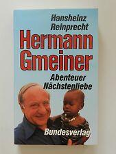 Hermann Gmeiner Hansheinz Reinprecht Abenteuer Nächstenliebe SOS Kinderdorf