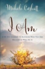 I Am: A 60-Day Journey to Knowing Who You Are Because of Who He Is (Paperback or
