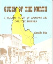 Queen of the North: A Pictorial History of Cooktown and Cape York Peninsula. Qld