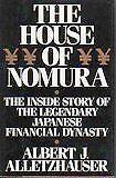 The House of Nomura: The Inside Story of the Legen