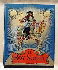 LE ROY SOLEIL. Toudouze et Leloir. Librairie Furne 1904. Cartonnage polychrome.