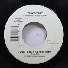 Country Nm! 45 Travis Tritt - I Wish I Could Go Back Home / Take It Easy On N/A