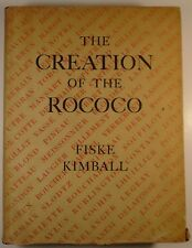 1943 The CREATION of ROCOCO Fiske Kimball FRENCH STYLE Louis XIV & XV DECORATION
