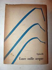 POESIA - Raffaele Spinelli: Luce sulle acque 1957 Quaderni Veltri dedica autore