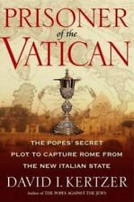 Prisoner of the Vatican : The Popes' Secret Plot to Capture Rome from the New I…
