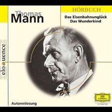 Thomas Mann Das Eisenbahnunglück/Das Wunderkind (Autorenlesung, 1954/47) [CD]