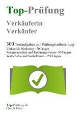 Top Prüfung Verkäuferin / Verkäufer - 300 Übungsaufgaben zur Abschlussprüfung