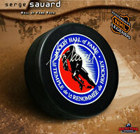 SERGE SAVARD Signed Hockey Hall of Fame Logo Puck - Montreal Canadiens