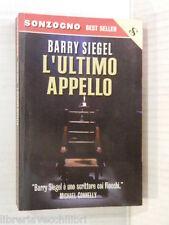 L ULTIMO APPELLO Barry Siegel Sonzogno Best seller 2002 romanzo libro racconto