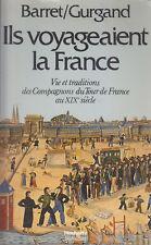 C1 Barret Gurgand ILS VOYAGEAIENT LA FRANCE Compagnons TOUR DE FRANCE XIXe