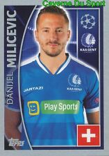 543 DANIJEL MILICEVIC SWITZERLAND KAA GENT STICKER CHAMPIONS LEAGUE 2016 TOPPS