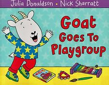 Goat Goes to Playgroup BRAND NEW BOOK by Julia Donaldson (Paperback, 2013)