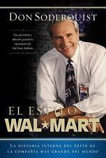 El estilo Wal-Mart: La historia interna del exito de la compania mas grande del
