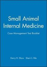 Small Animal Internal Medicine: Case Management Test Booklet, Shaw, Darcy H., Ih